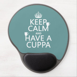 Keep Calm and Have a Cuppa - all colors Gel Mouse Pad