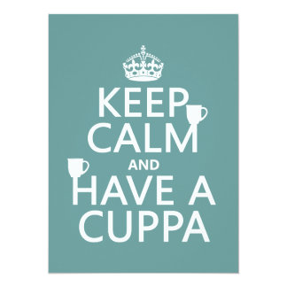 Keep Calm and Have a Cuppa - all colors Custom Invitations