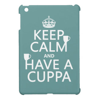 Keep Calm and Have a Cuppa - all colors iPad Mini Cover