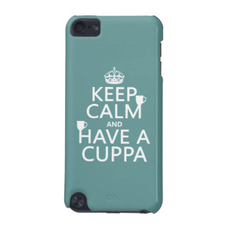 Keep Calm and Have a Cuppa - all colors iPod Touch (5th Generation) Case