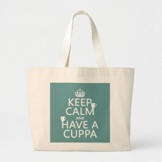 Keep Calm and Have a Cuppa - all colors Large Tote Bag