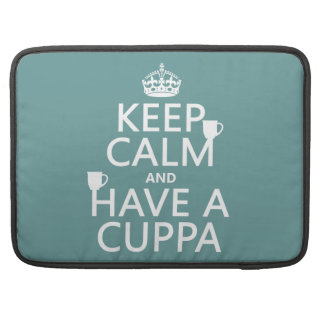 Keep Calm and Have a Cuppa - all colors MacBook Pro Sleeve