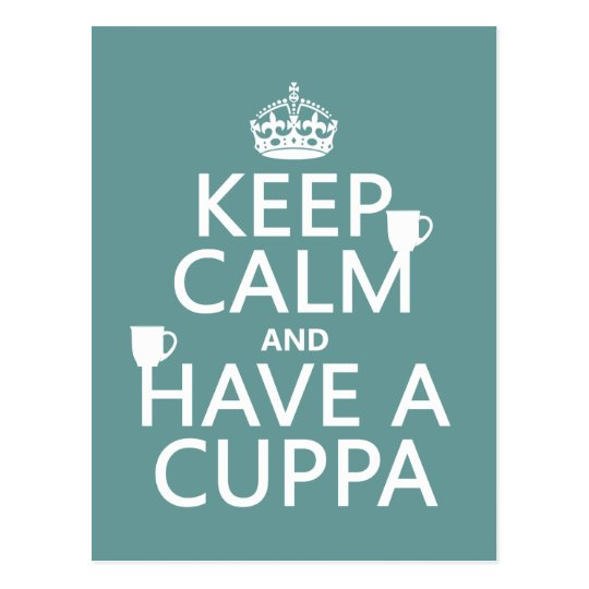 Keep Calm and Have a Cuppa - all colors Postcard