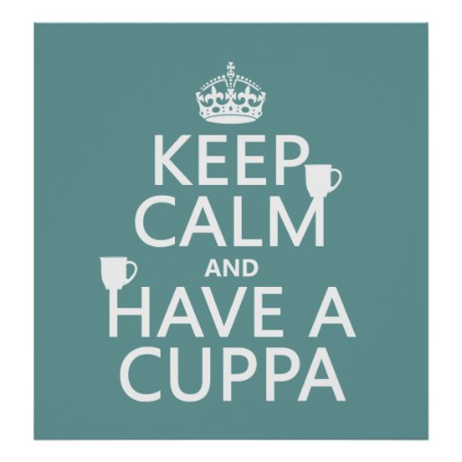 Keep Calm and Have a Cuppa - all colors Poster