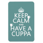 Keep Calm and Have a Cuppa - all colors Rectangular Magnets