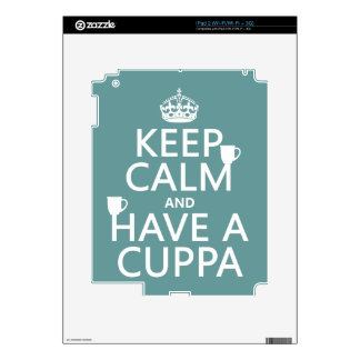 Keep Calm and Have a Cuppa - all colors Skin For The iPad 2