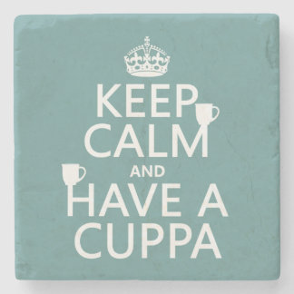 Keep Calm and Have a Cuppa - all colors Stone Coaster