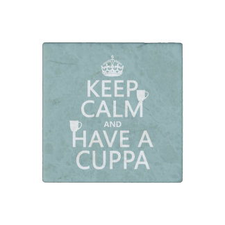 Keep Calm and Have a Cuppa - all colors Stone Magnet