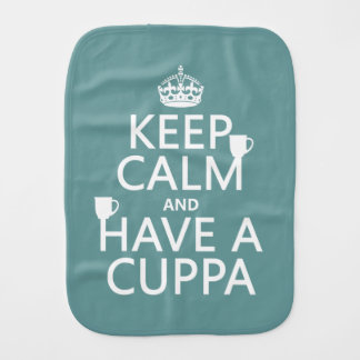 Keep Calm and Have a Cuppa - all colors Burp Cloths