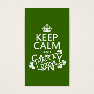 Keep Calm and Have A Drink (irish) (any color) Business Card