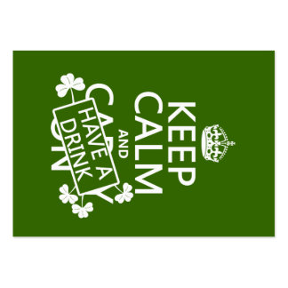 Keep Calm and Have A Drink (irish) (any color) Large Business Cards (Pack Of 100)