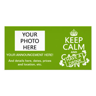 Keep Calm and Have A Drink (irish) (any color) Card