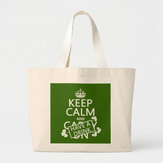 Keep Calm and Have A Drink (irish) (any color) Large Tote Bag