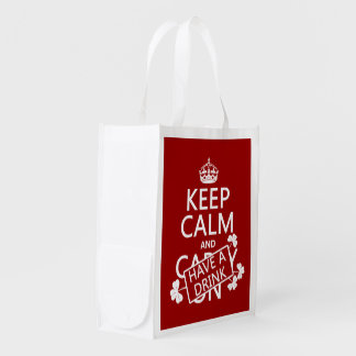 Keep Calm and Have A Drink (irish) (any color) Reusable Grocery Bag