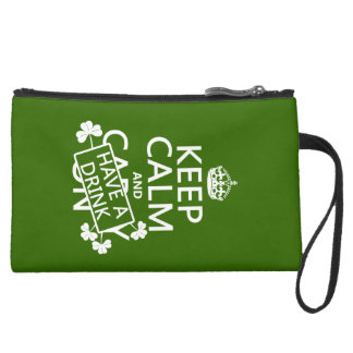 Keep Calm and Have A Drink (irish) (any color) Suede Wristlet