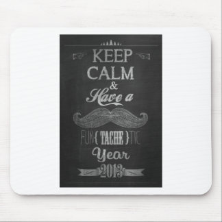 Keep Calm And Have A Funtachetic Year 2013 Mouse Pad