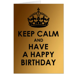 Keep Calm and Have a Happy Birthday Greeting Cards