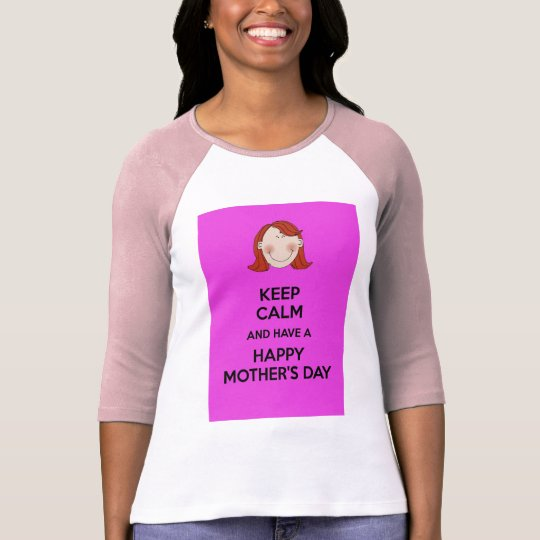 Keep calm and have a Happy Mother's Day T-Shirt