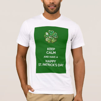 Keep calm and have a Happy St. Patrick's Day T-Shirt