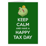 Keep calm and have a Happy Tax Day with piggy bank Greeting Card
