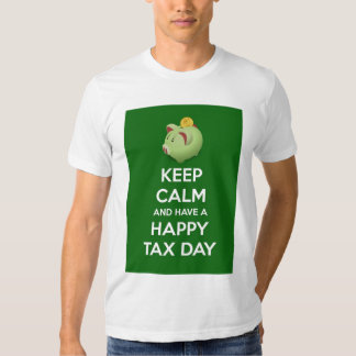 Keep calm and have a Happy Tax Day with piggy bank T-Shirt