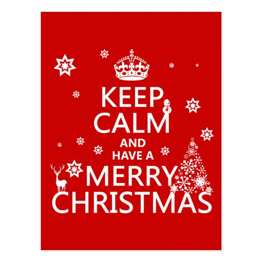 Keep Calm and Have A Merry Christmas (change color Post Card