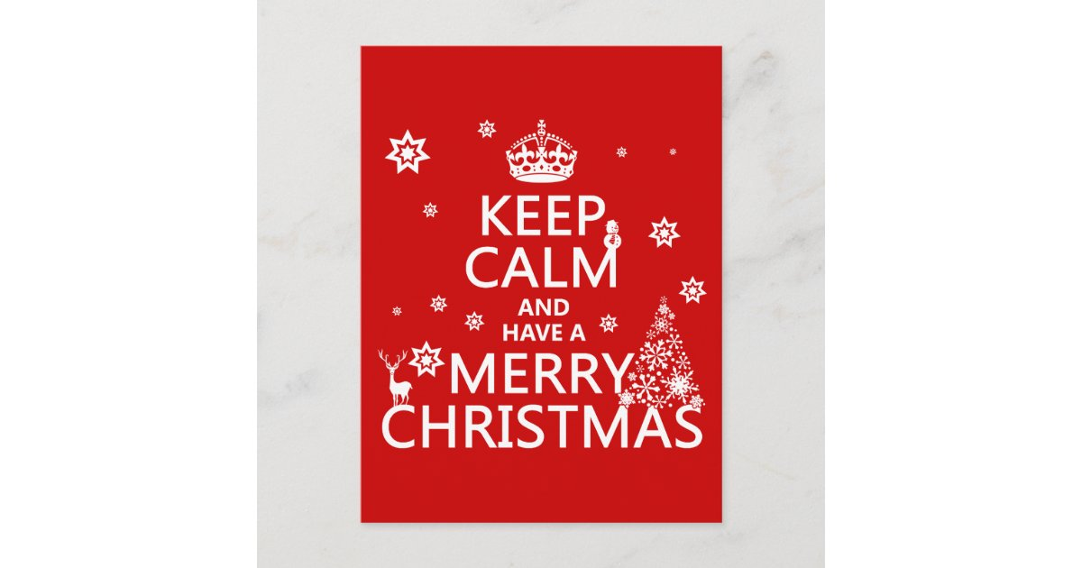 Keep Calm and Have a Merry Christmas Holiday Postcard | Zazzle.com