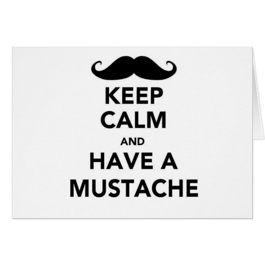 Keep calm and have a Mustache Card