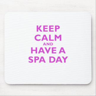 Keep Calm and Have a Spa Day Mouse Pad