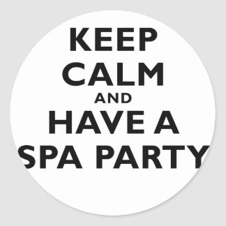 Keep Calm and Have a Spa Party Classic Round Sticker