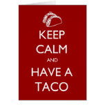 Keep Calm and Have A Taco card
