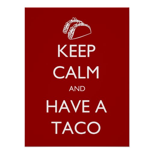 Keep Calm and Have A Taco poster