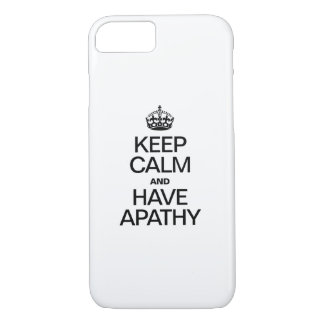 KEEP CALM AND HAVE APATHY iPhone 8/7 CASE