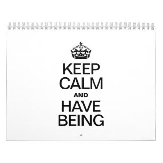 KEEP CALM AND HAVE BEING CALENDAR