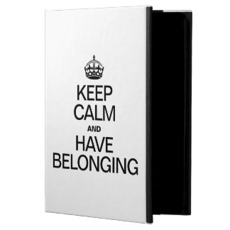 KEEP CALM AND HAVE BELONGING iPad AIR COVER