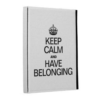 KEEP CALM AND HAVE BELONGING iPad FOLIO CASES