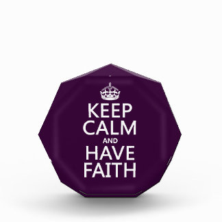 Keep Calm and Have Faith (customizable colors) Acrylic Award