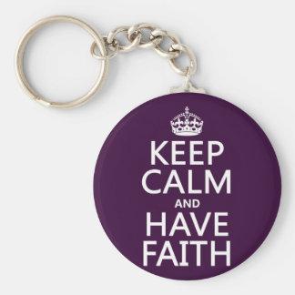 Keep Calm and Have Faith (customizable colors) Basic Round Button Keychain