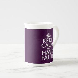 Keep Calm and Have Faith (customizable colors) Tea Cup
