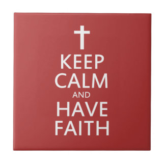 Keep calm and have faith in JESUS Ceramic Tile