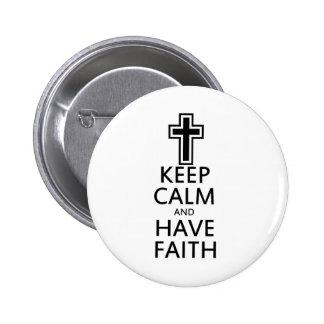 Keep Calm and Have Faith Pinback Button