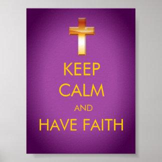 KEEP CALM AND HAVE FAITH POSTER