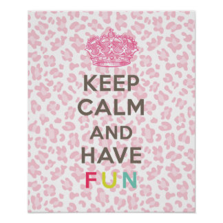 Keep Calm and Have Fun Poster