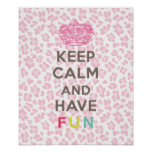 Keep Calm and Have Fun Posters