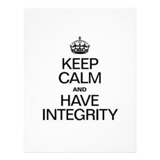 KEEP CALM AND HAVE INTEGRITY CUSTOM FLYER