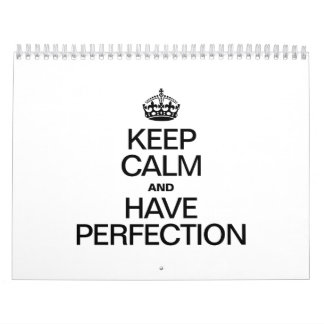 KEEP CALM AND HAVE PERFECTION CALENDAR