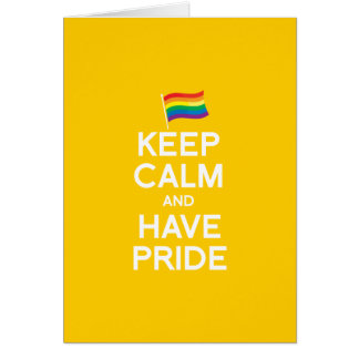 KEEP CALM AND HAVE PRIDE CARD