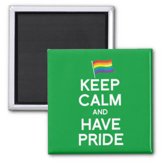 KEEP CALM AND HAVE PRIDE FRIDGE MAGNET