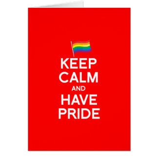 KEEP CALM AND HAVE PRIDE GREETING CARDS