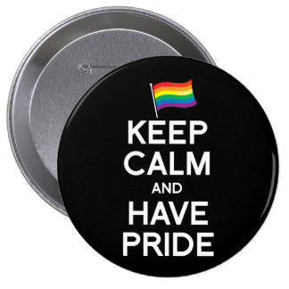 KEEP CALM AND HAVE PRIDE PIN
